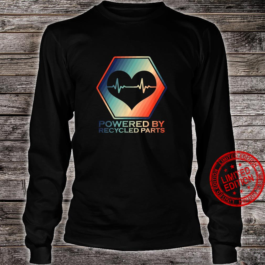 Powered By Recycled Parts Heart Transplant Survivor Shirt long sleeved