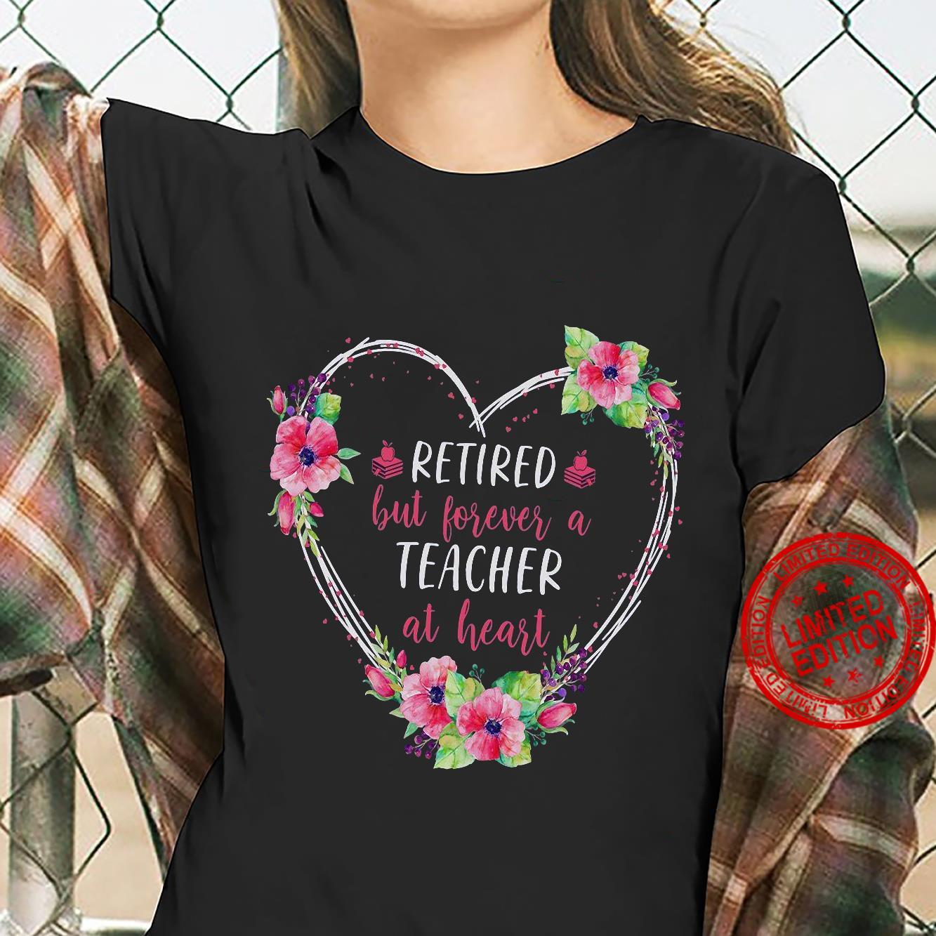 Retired but forever a teacher at heart shirt ladies tee