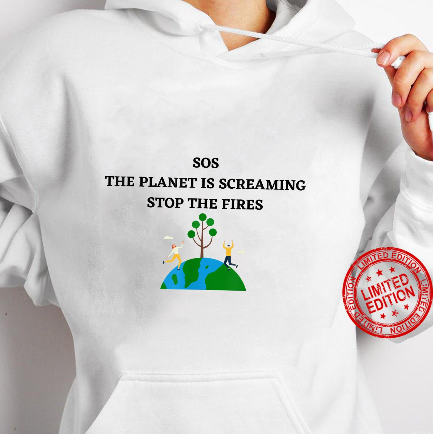 SOS THE PLANET IS SCREAMING STOP THE FIRES Shirt hoodie