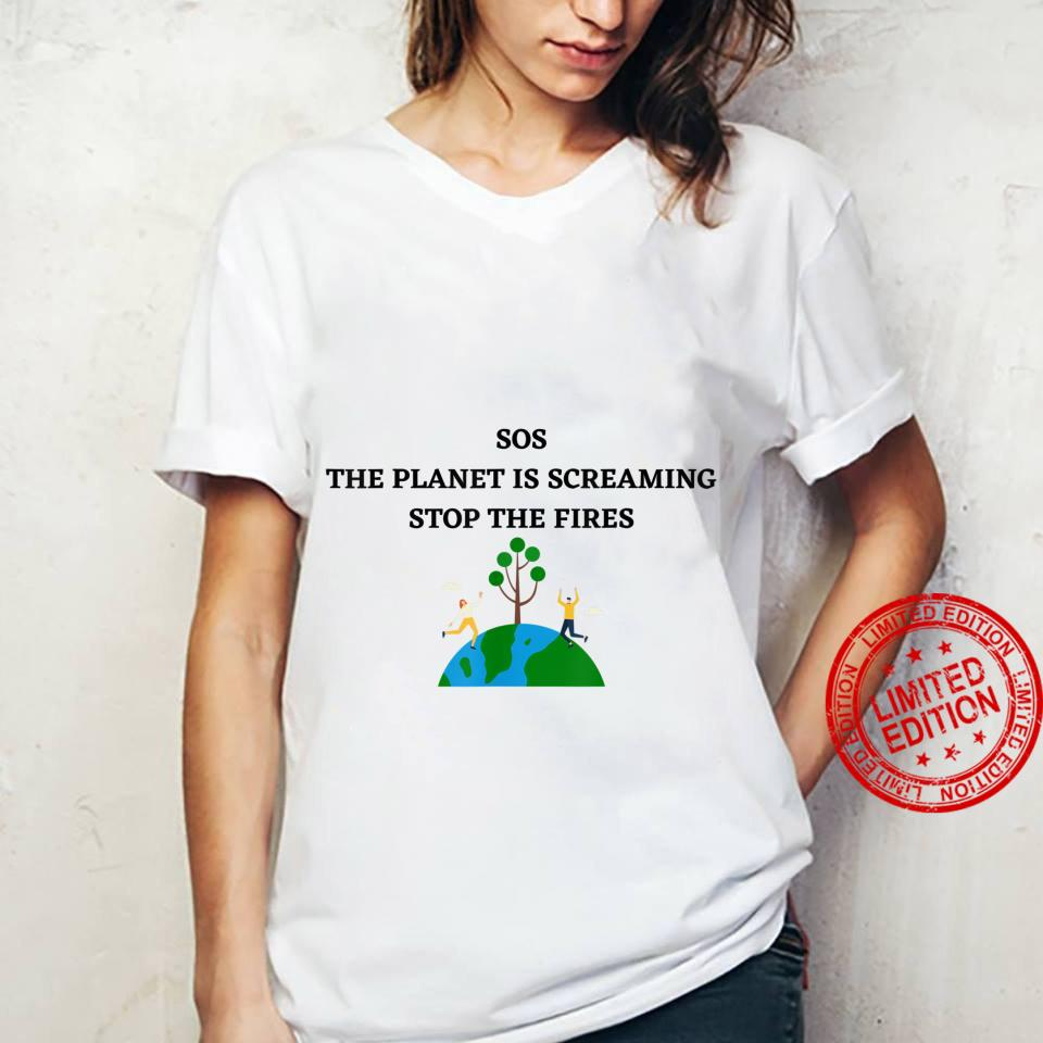 SOS THE PLANET IS SCREAMING STOP THE FIRES Shirt ladies tee