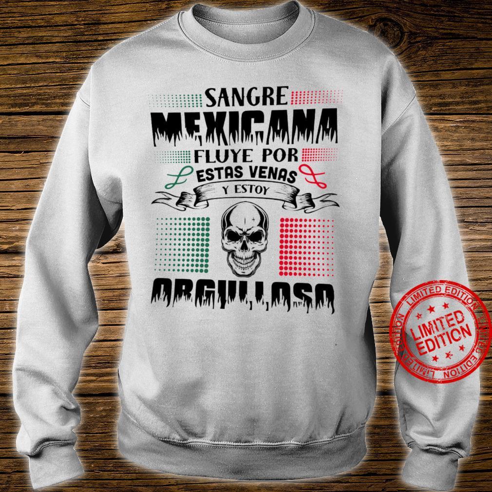 Sangre Mexicana Fluye Por Estas Venas Y Estoy Shirt sweater
