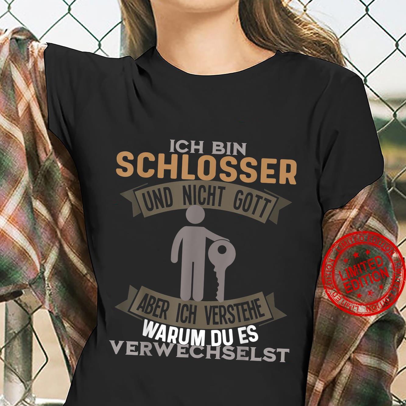 Schlosser und nicht Gott Shirt ladies tee