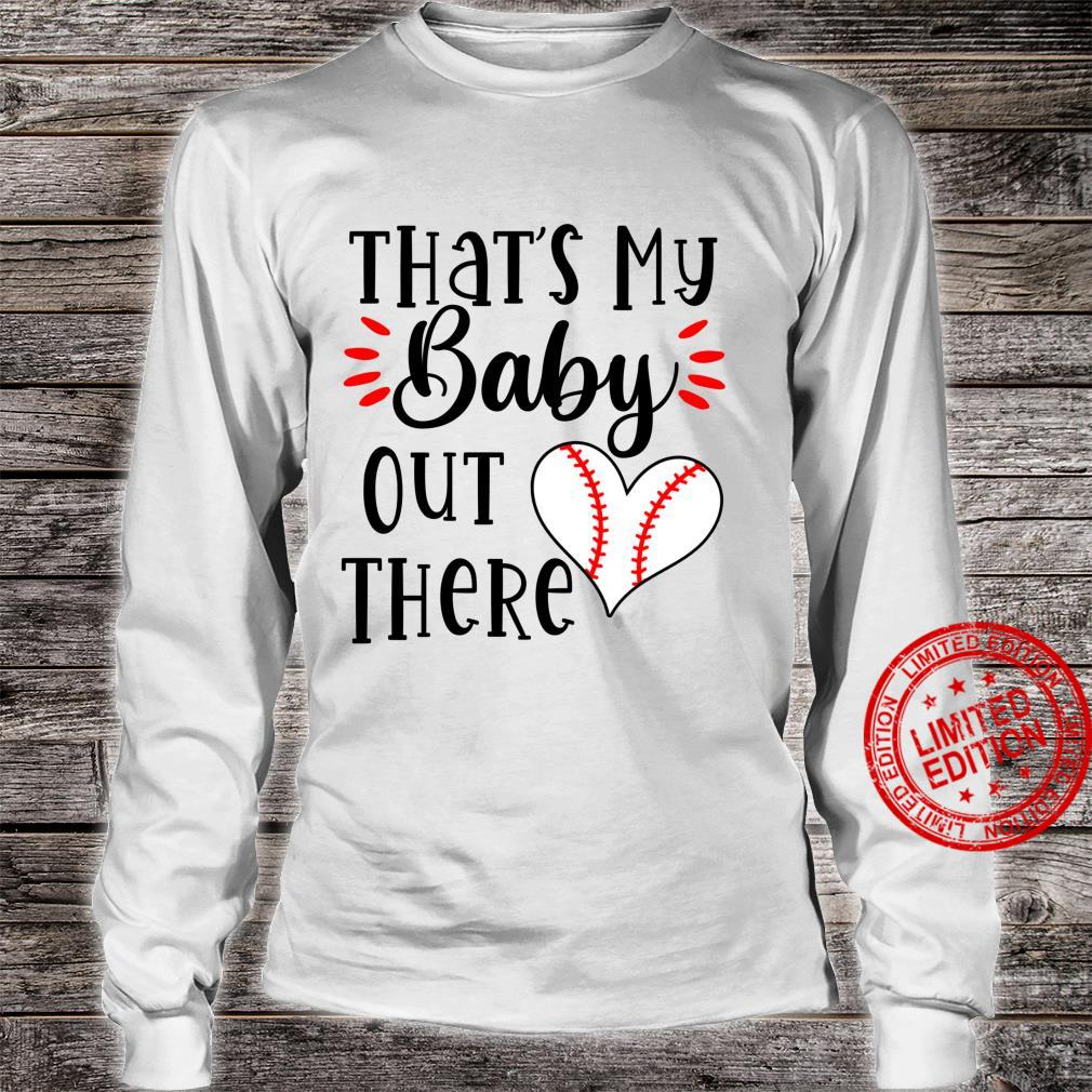 That's my baby out there heart baseball player love Shirt long sleeved
