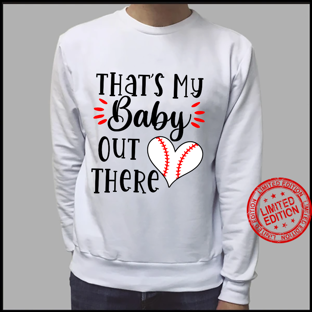 That's my baby out there heart baseball player love Shirt sweater