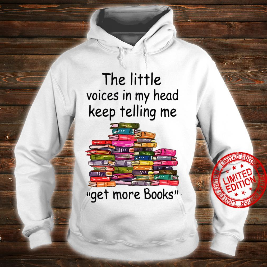 The Little Voices In My Heart Keep Telling Me Get More Books Shirt hoodie