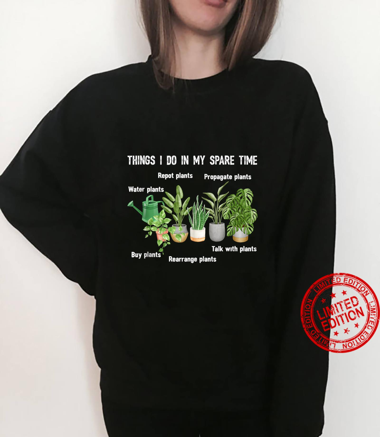 Things I Do In My Spare Time Plant Gardene Gardening Shirt sweater