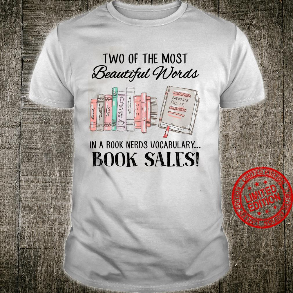 Two Of The Most Beautiful Words In A Book Nerds Vocabulary Book Sales Shirt