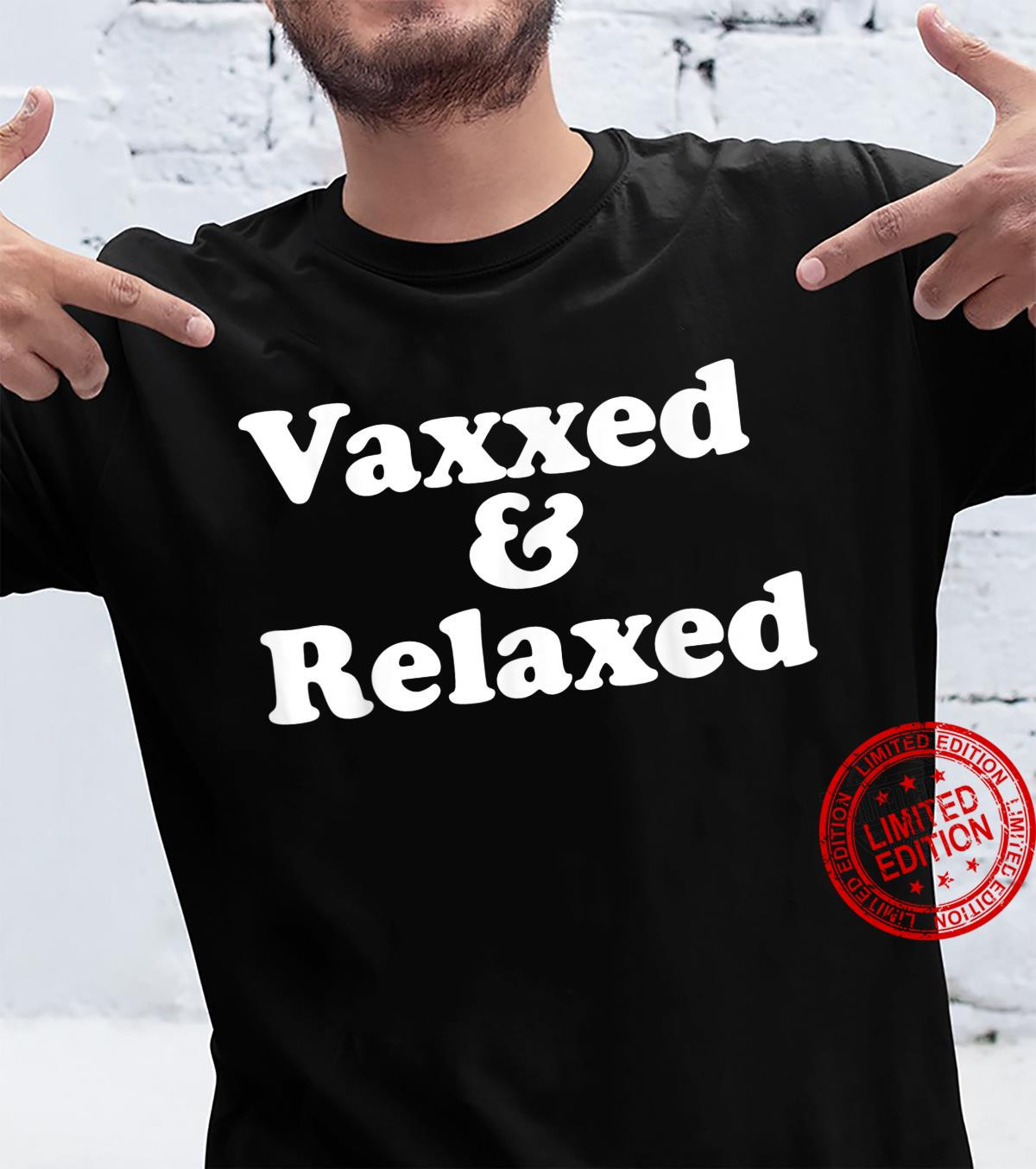 Vaxxed and Relaxed Shirt