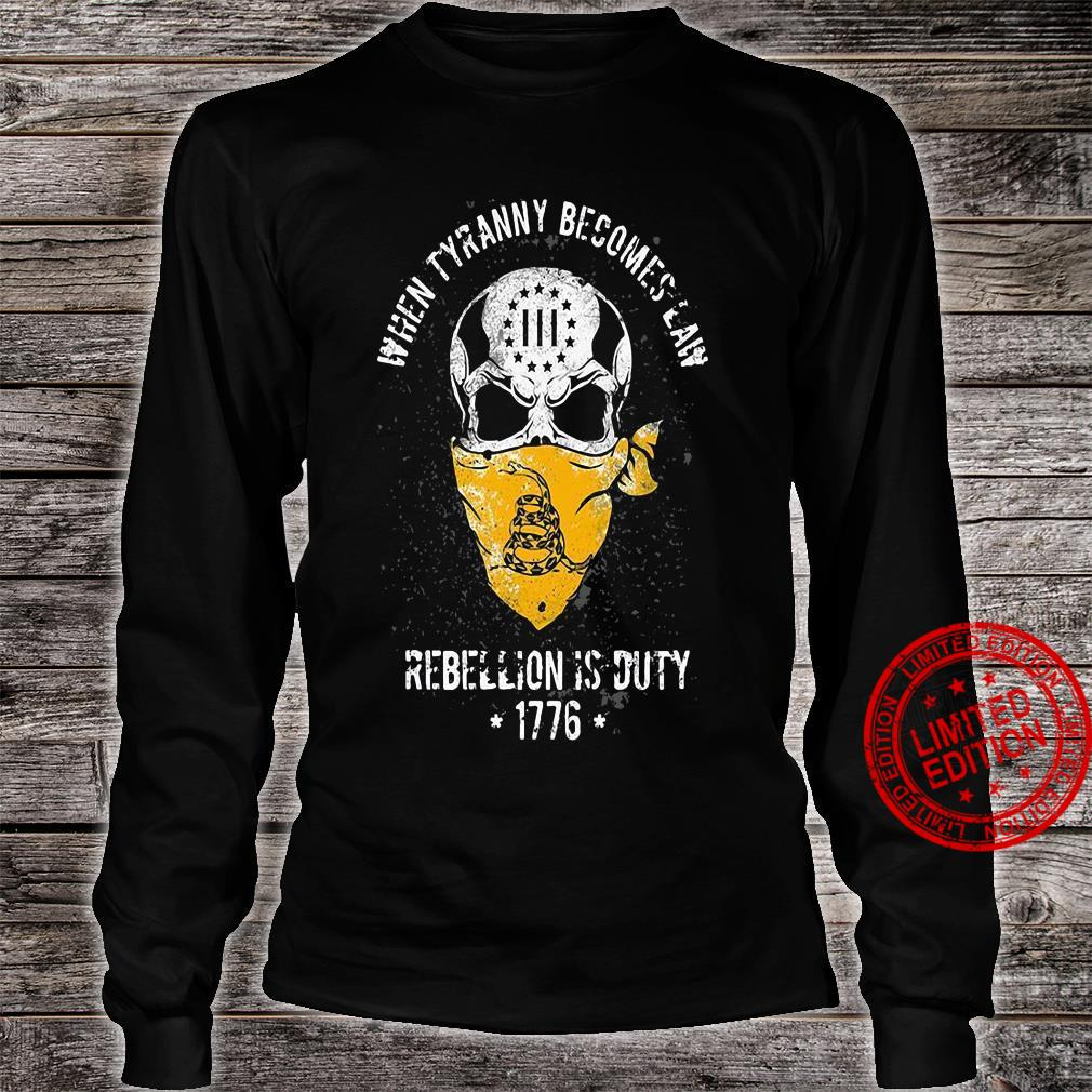 When Tyranny Becomes Law Rebellion Is Duty 1776 Shirt long sleeved