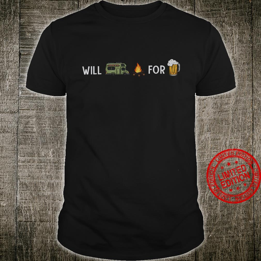 Will Camper Fire For Beer Shirt