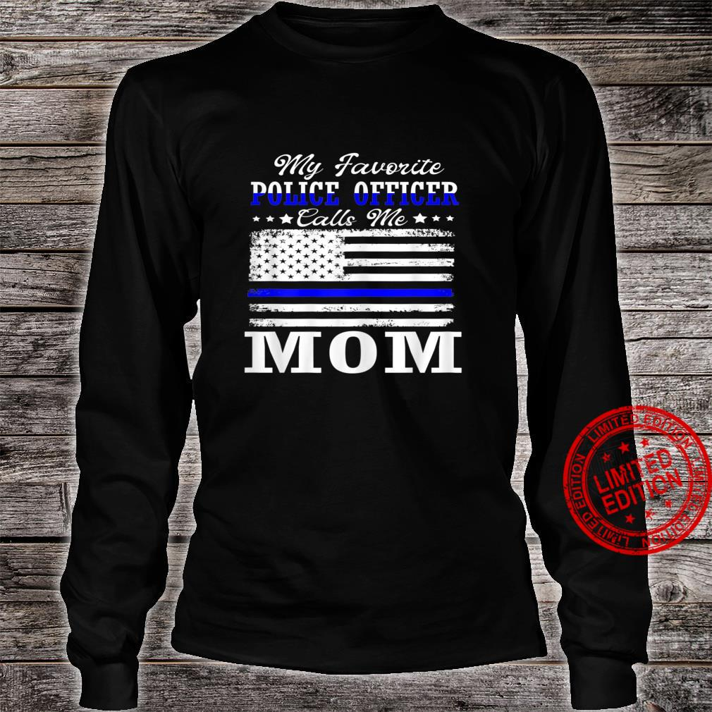 Womens My Favorite Police Officer Calls Me Mom Mothers Day. Shirt long sleeved