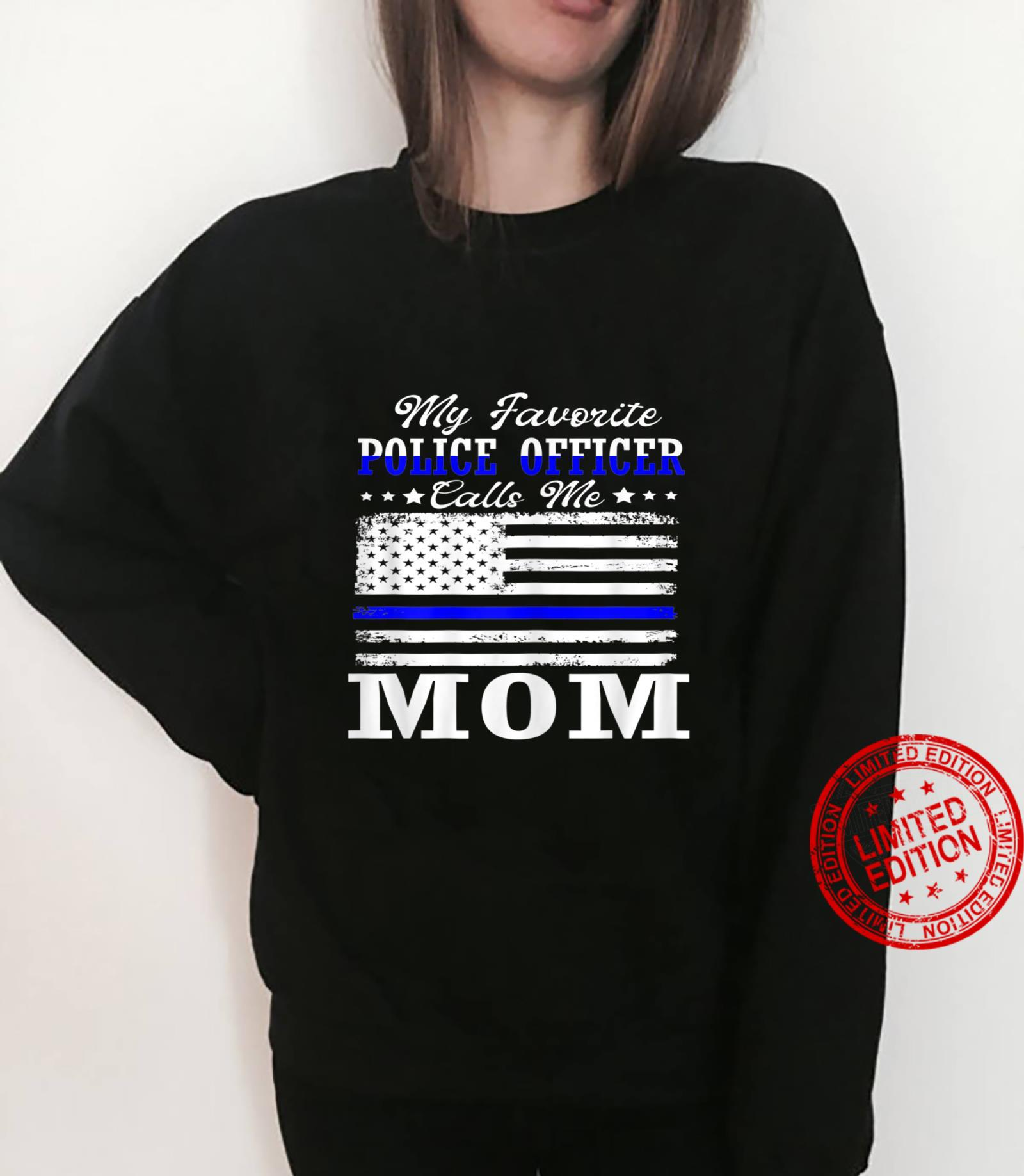 Womens My Favorite Police Officer Calls Me Mom Mothers Day. Shirt sweater