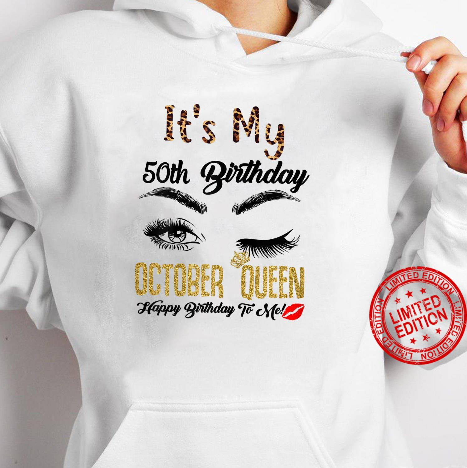 Womens October Queen Its My 50th Bday 50 Years Old Girl 1971 Shirt hoodie