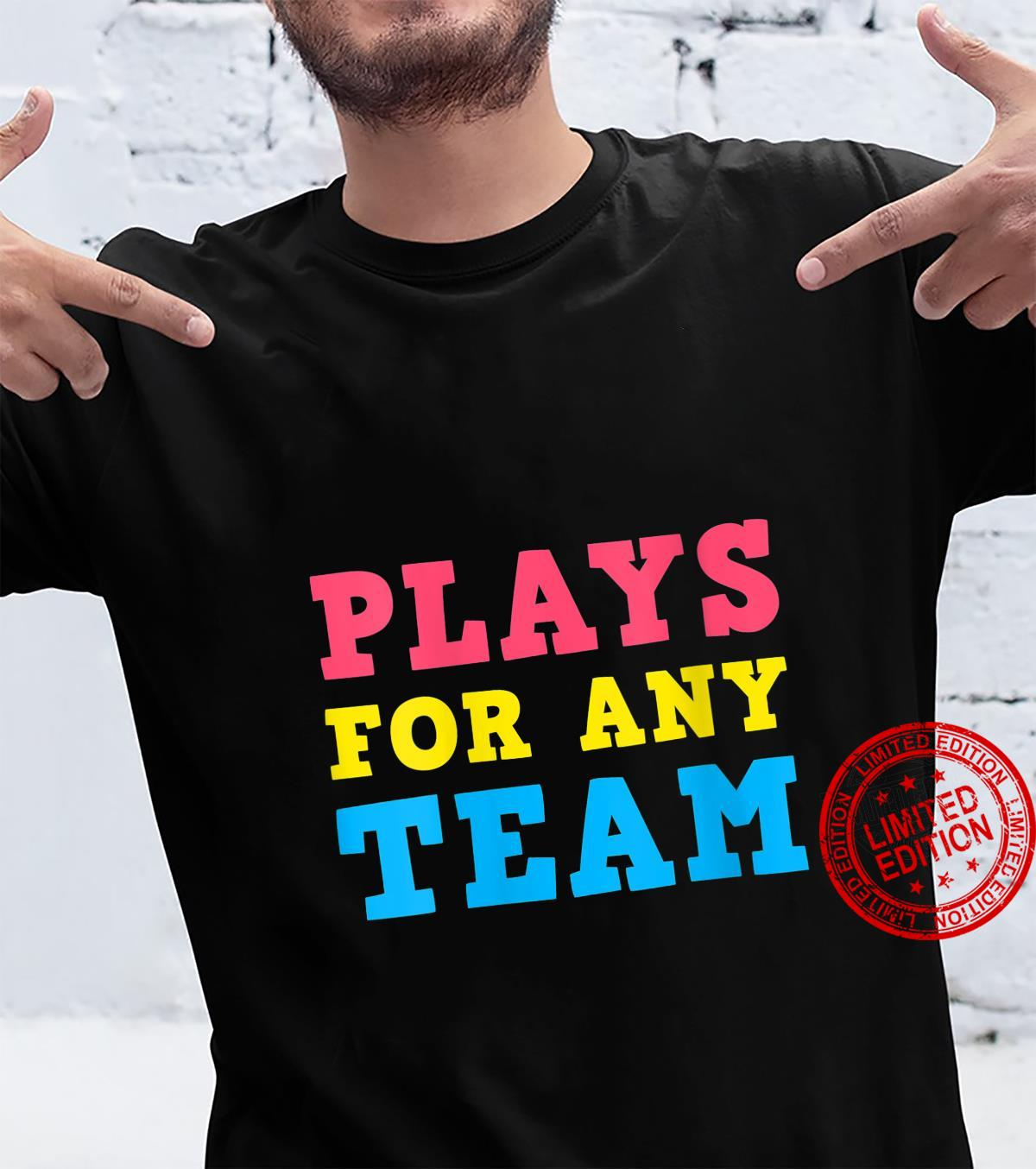 Womens Plays For Any Team Pansexual Shirt
