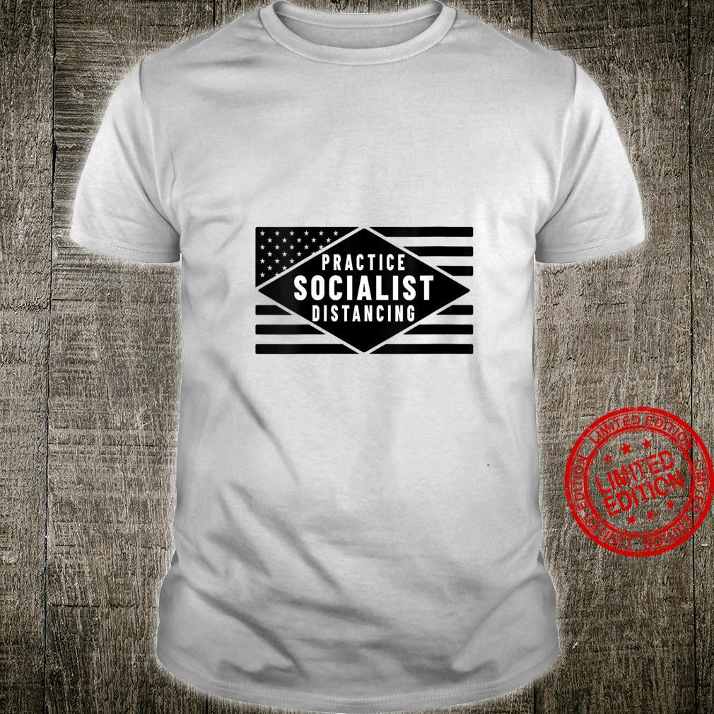 Womens Practice Socialist Distancing AntiSocialism Quote Shirt