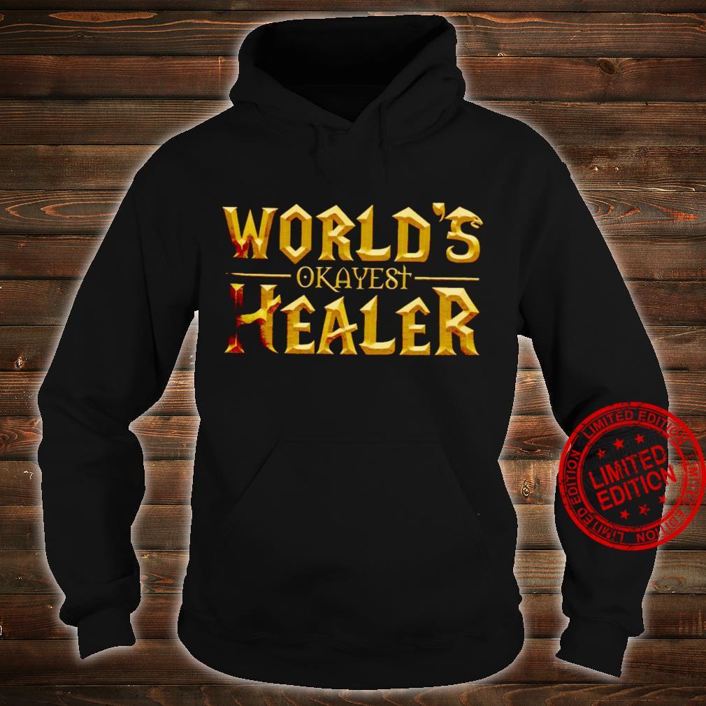 World's Okayest Healer Shirt hoodie