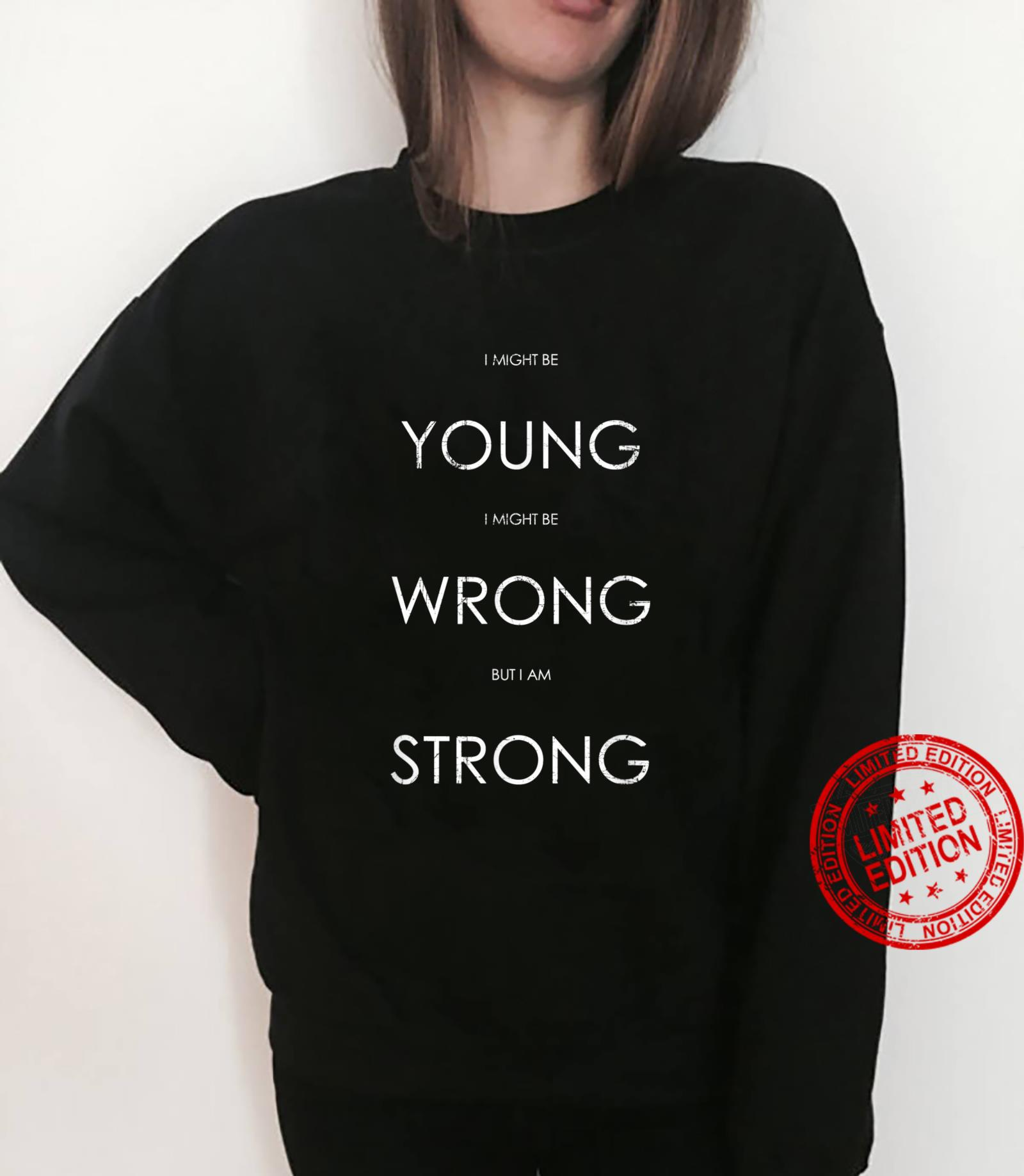 Young & Wrong but Strong Black Shirt sweater
