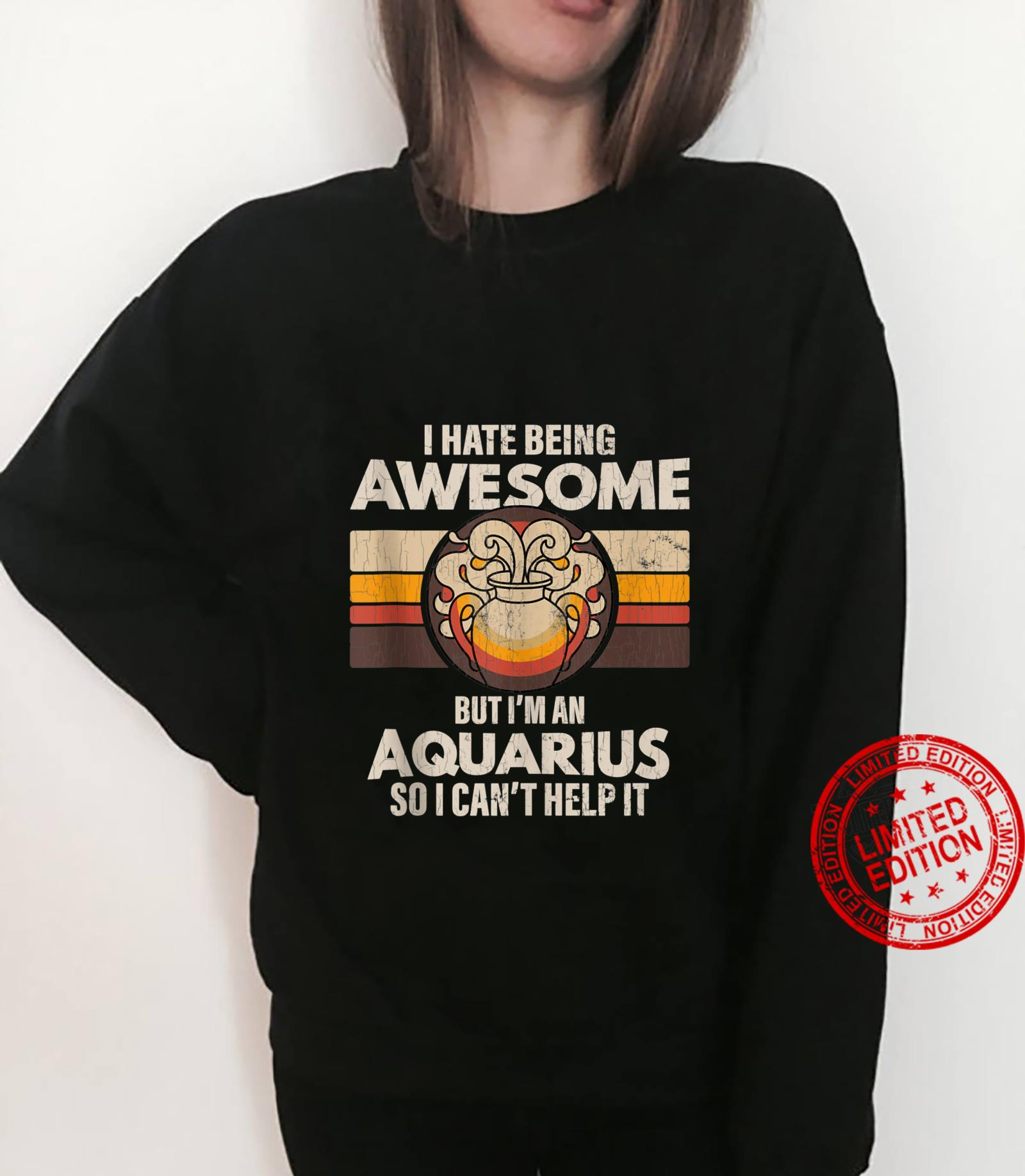 Zodiac Sign Aquarius I Hate Being Awesome Shirt sweater
