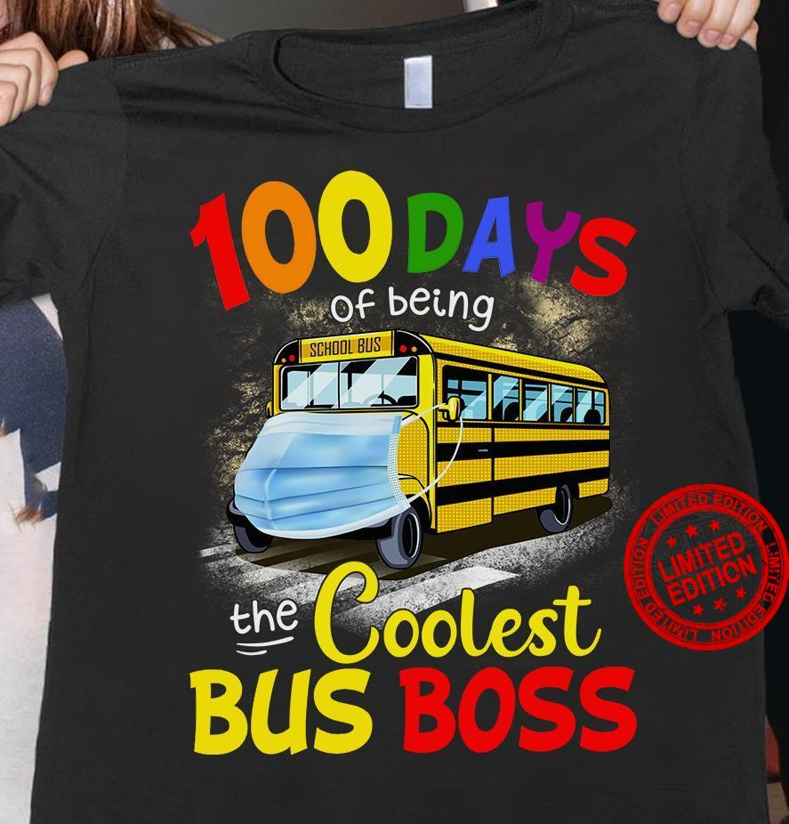 100 Days Of Being The Coolest Bus Boss Shirt