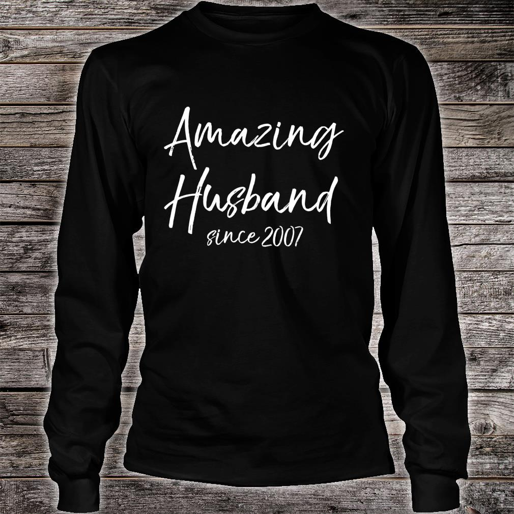 13th Anniversary from Wife Amazing Husband Since 2007 Shirt long sleeved