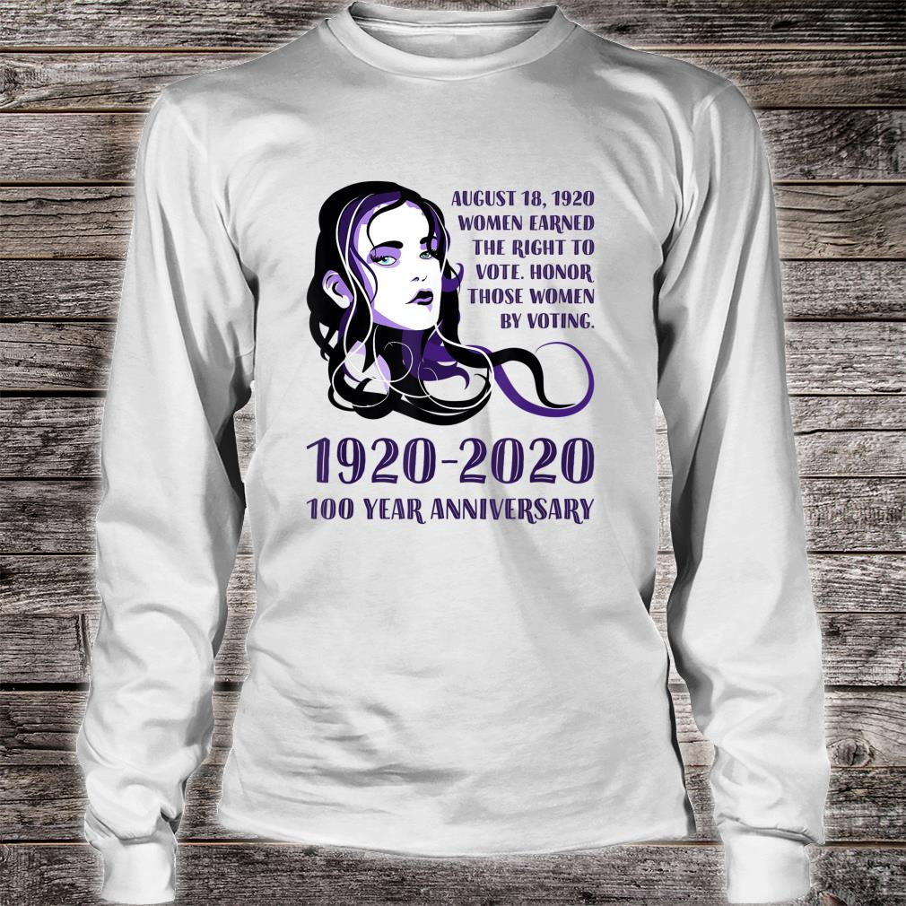 1920 2020, 100 Year Anniversary Of's Right To Vote Shirt long sleeved