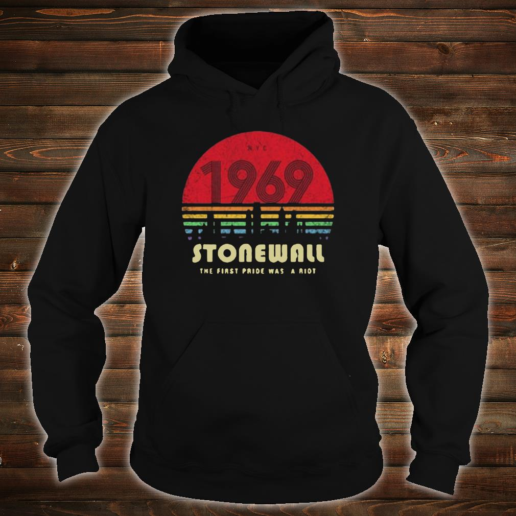 1969 Stonewall the first pride was a riot shirt hoodie