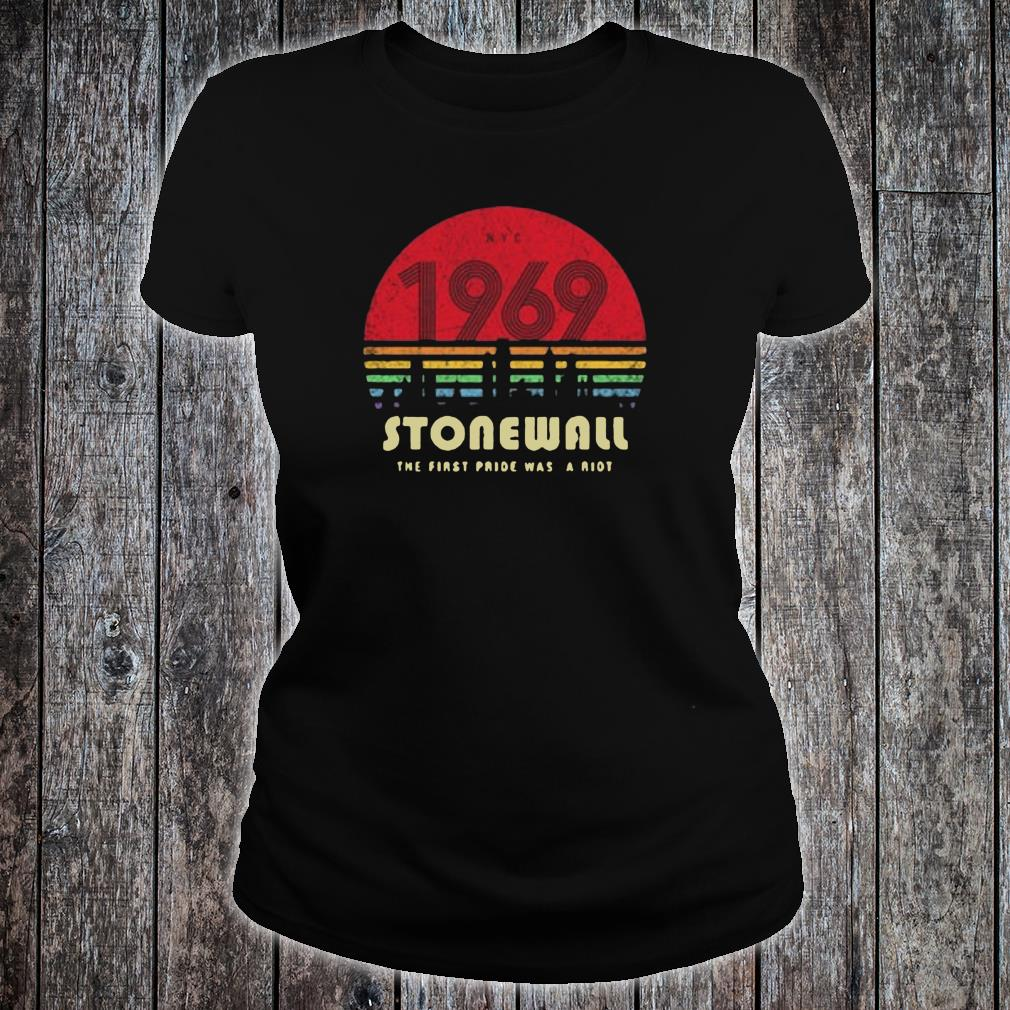 1969 Stonewall the first pride was a riot shirt ladies tee
