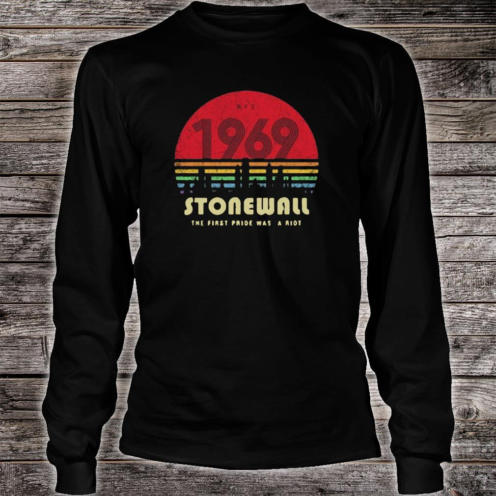 1969 Stonewall the first pride was a riot shirt long sleeved
