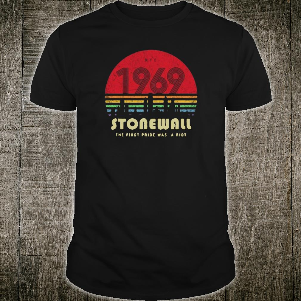 1969 Stonewall the first pride was a riot shirt
