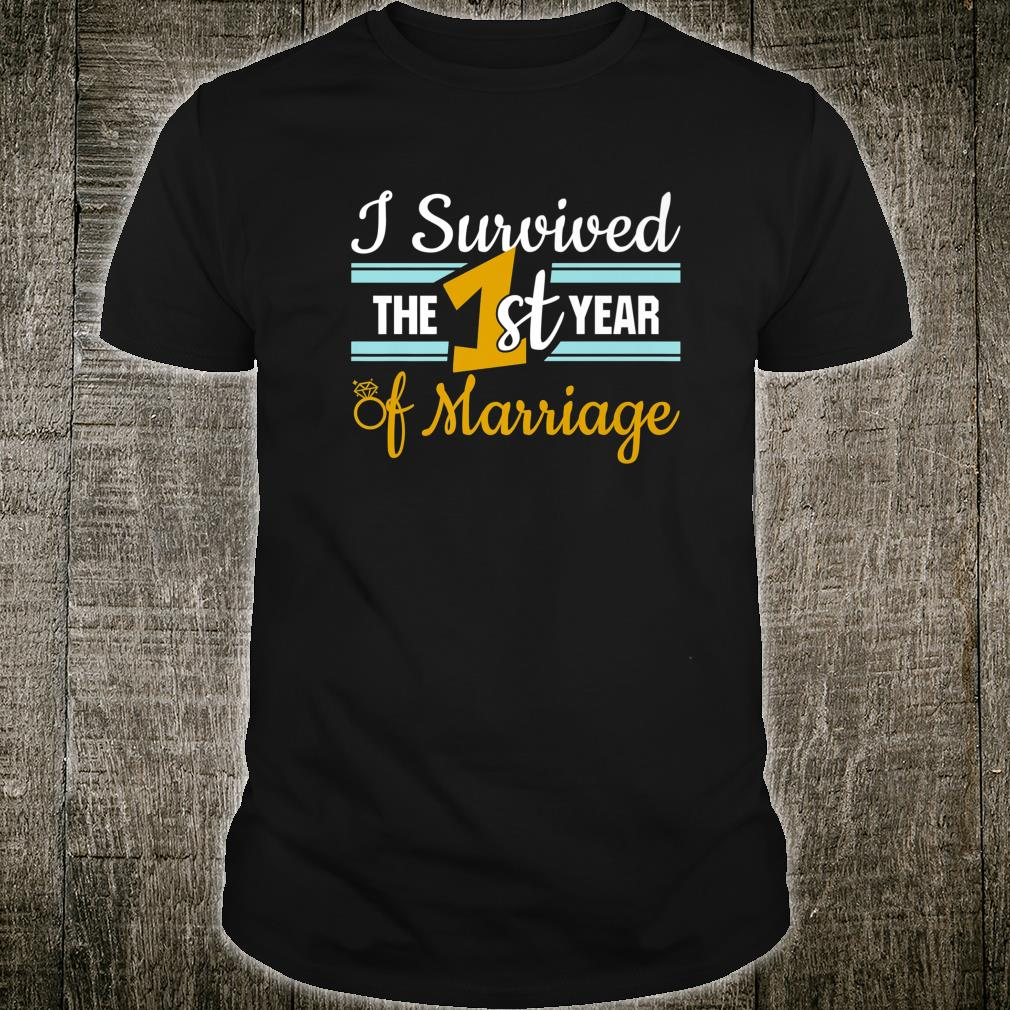1st Anniversary product I Survived The 1st Year Marriage Shirt