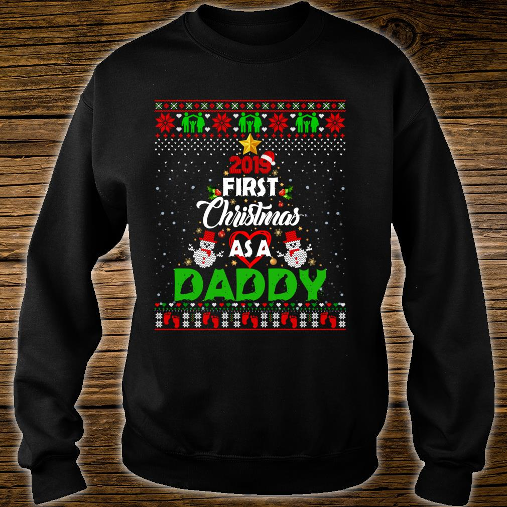 2019 First Christmas As A Daddy New Dad Ugly Shirt sweater