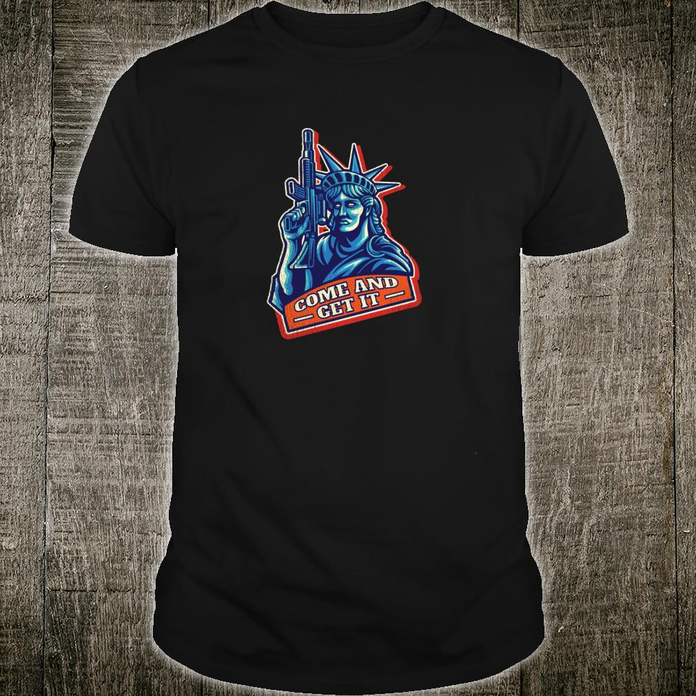 2nd Amendment Statue Of Liberty Come And Get It Shirt
