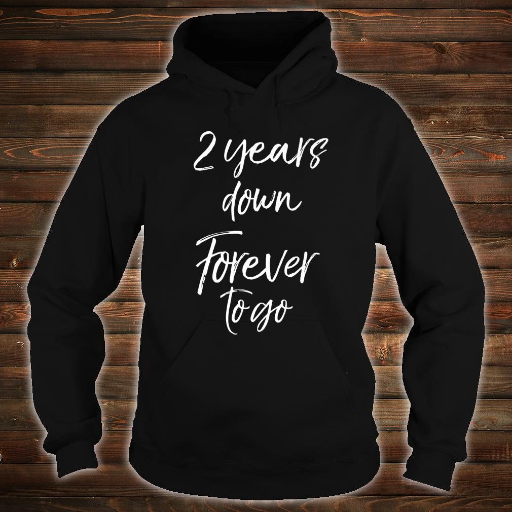2nd Anniversary for Couples 2 Years Down Forever to Go Shirt hoodie