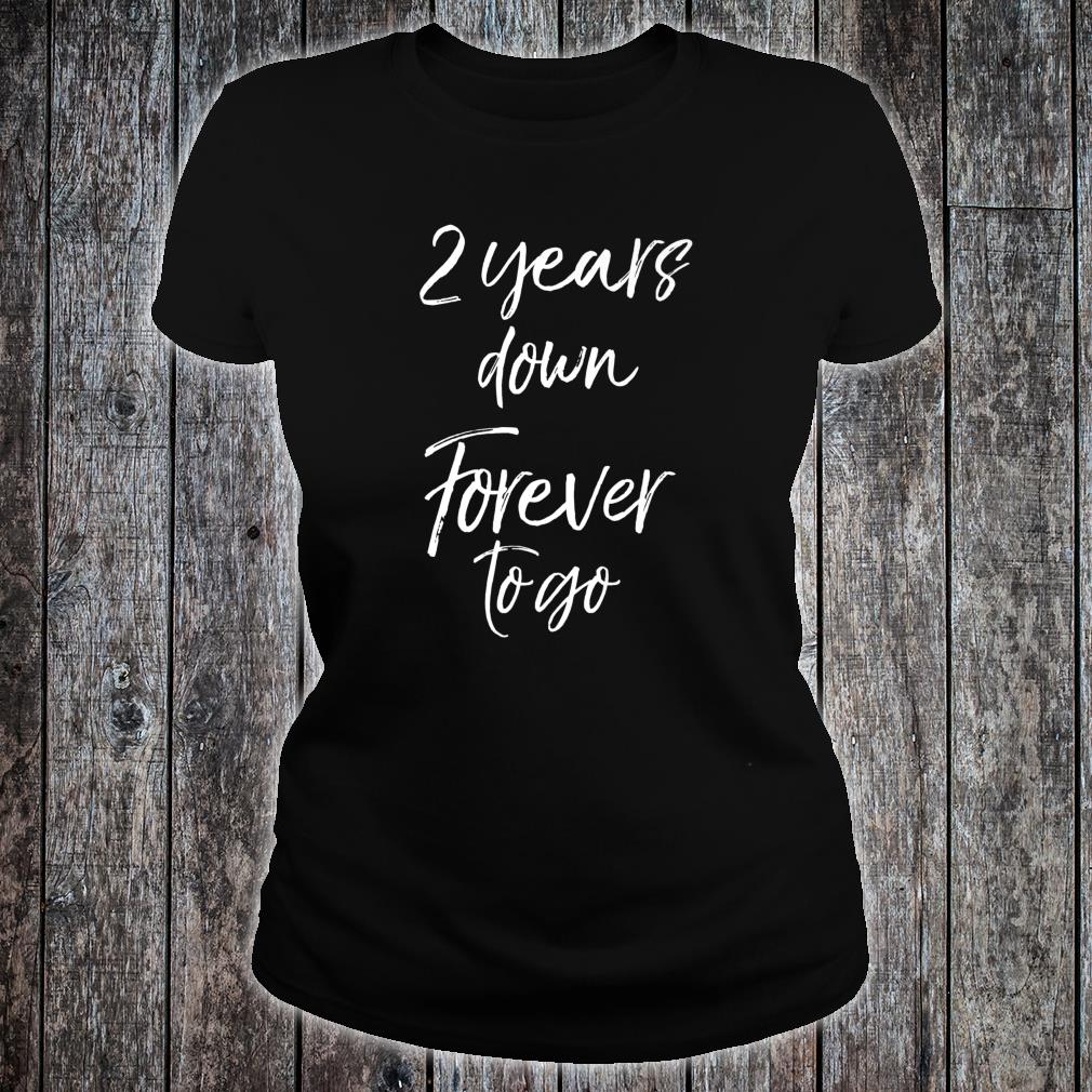 2nd Anniversary for Couples 2 Years Down Forever to Go Shirt ladies tee