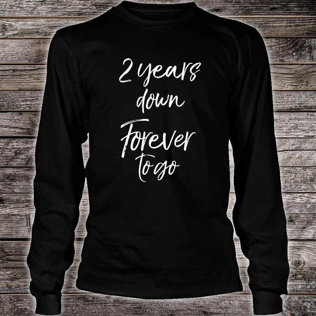 2nd Anniversary for Couples 2 Years Down Forever to Go Shirt long sleeved