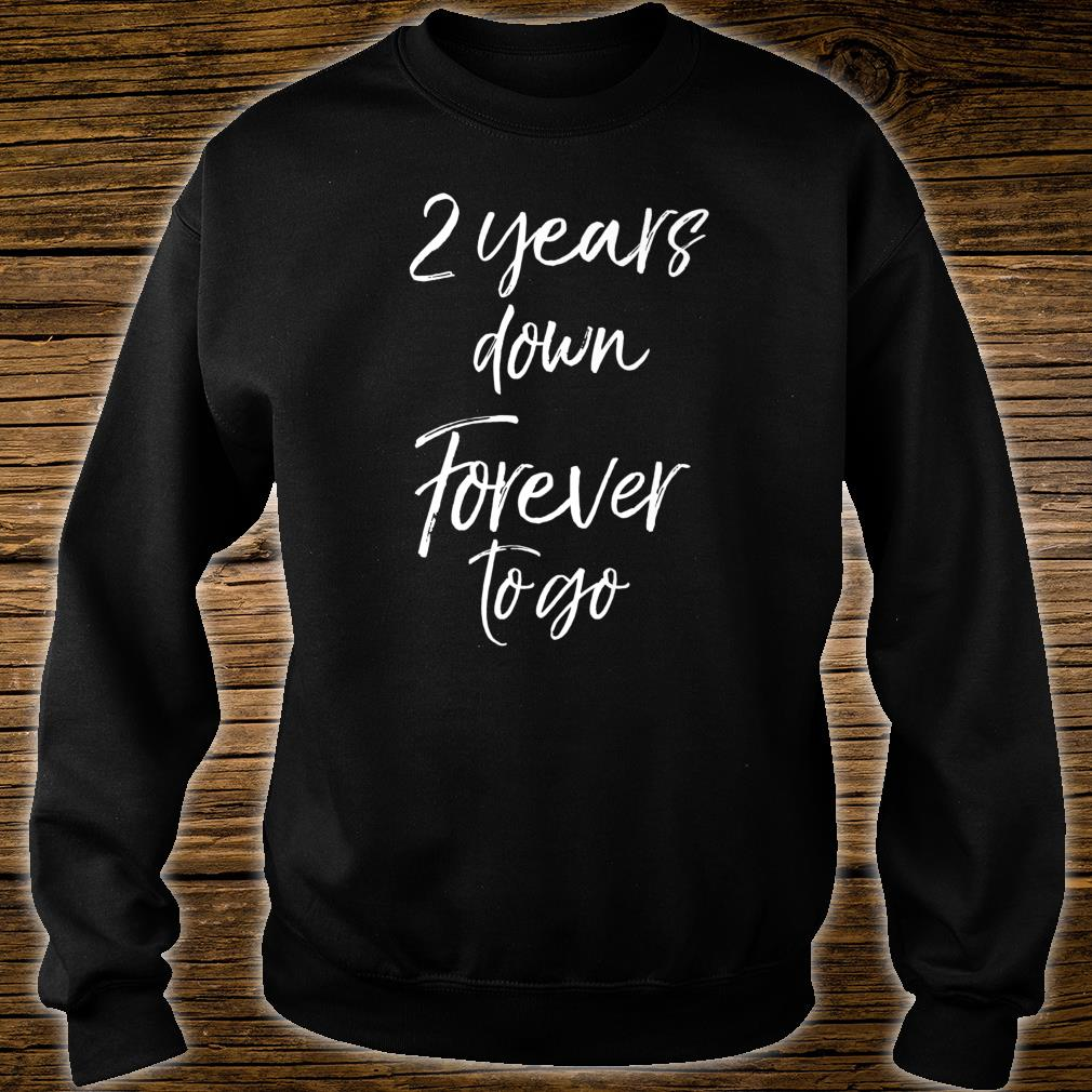 2nd Anniversary for Couples 2 Years Down Forever to Go Shirt sweater