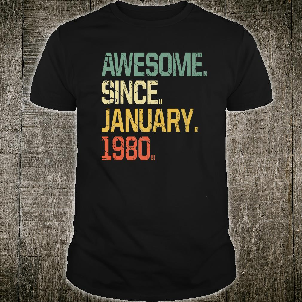 40 Years Old Shirt Awesome Since January 1980 Shirt