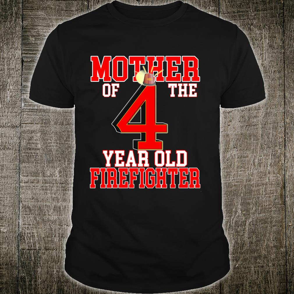 4th Birthday Mother Of The Firefighter 4 Matching Family Shirt