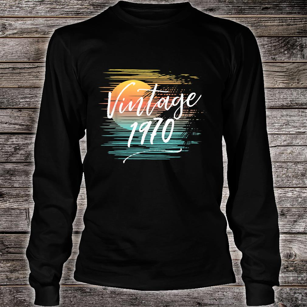 50th Birthday Vintage 1970 Classic 50 Years Shirt long sleeved