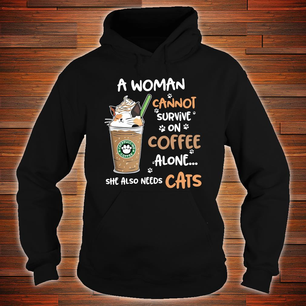 A woman cannot survive on coffee alone she also needs cats shirt hoodie