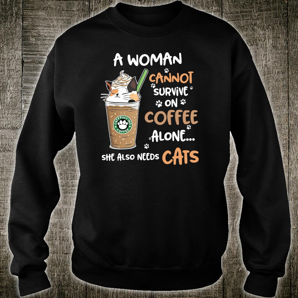 A woman cannot survive on coffee alone she also needs cats shirt sweater
