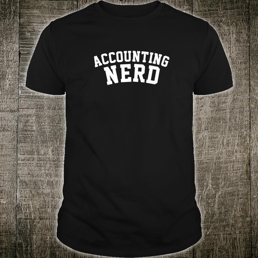 Accounting Nerd Accountant CPA Shirt