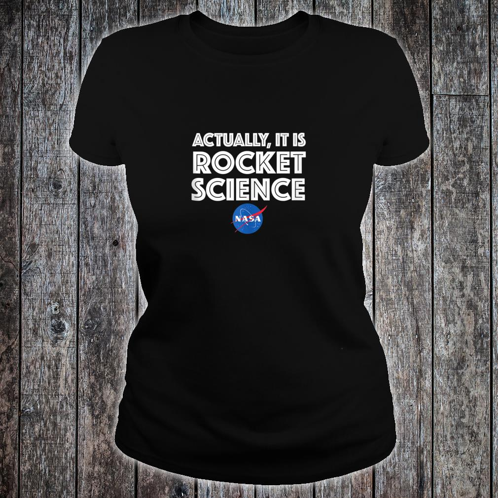 Actually It Is Rocket Science NASA Shirt ladies tee