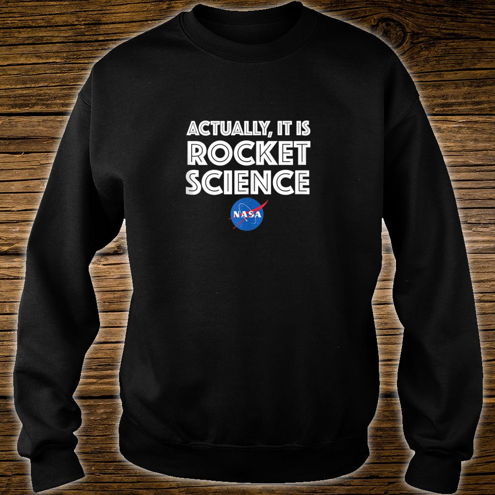 Actually It Is Rocket Science NASA Shirt sweater