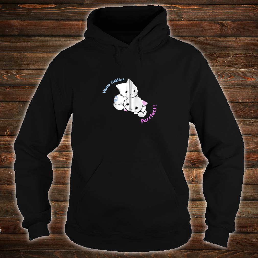 Adorable Cute Kitty Purrfect Cat Meow Cuddle Shirt hoodie