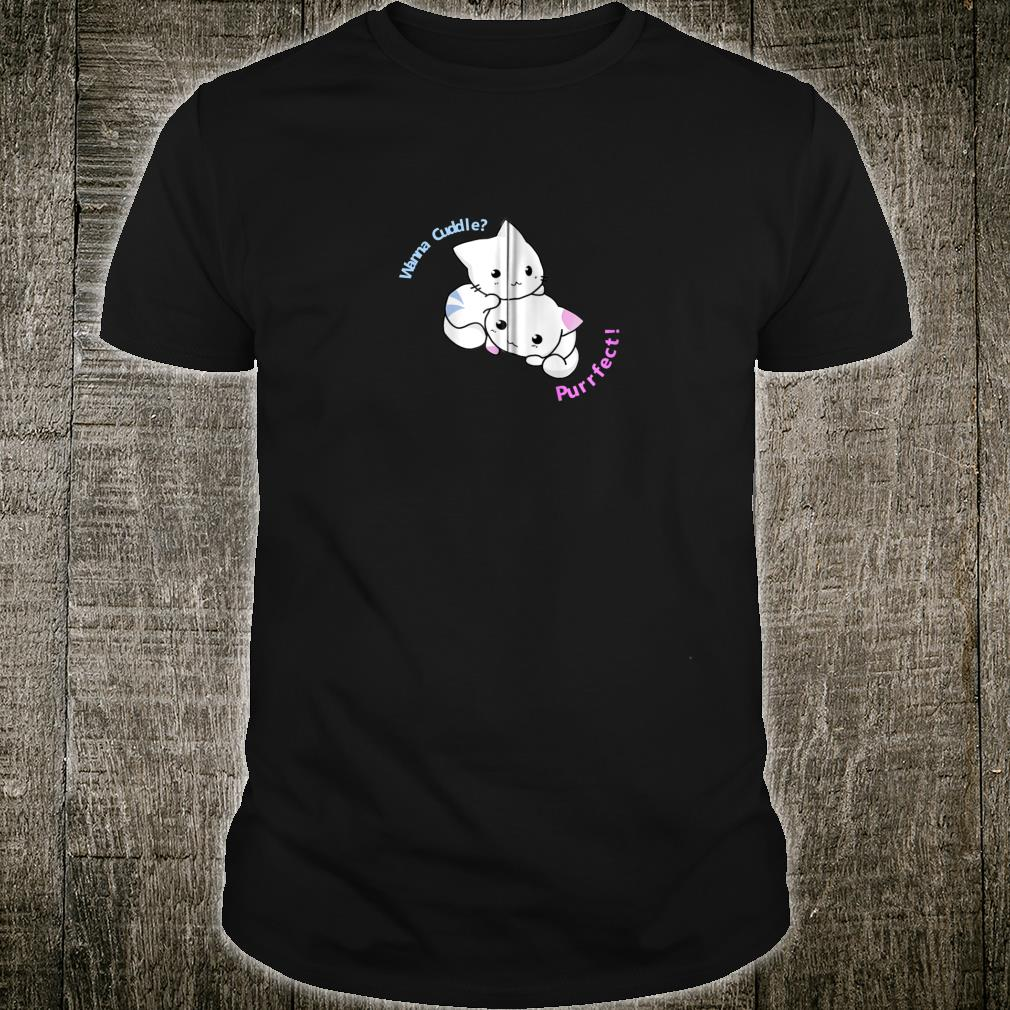Adorable Cute Kitty Purrfect Cat Meow Cuddle Shirt