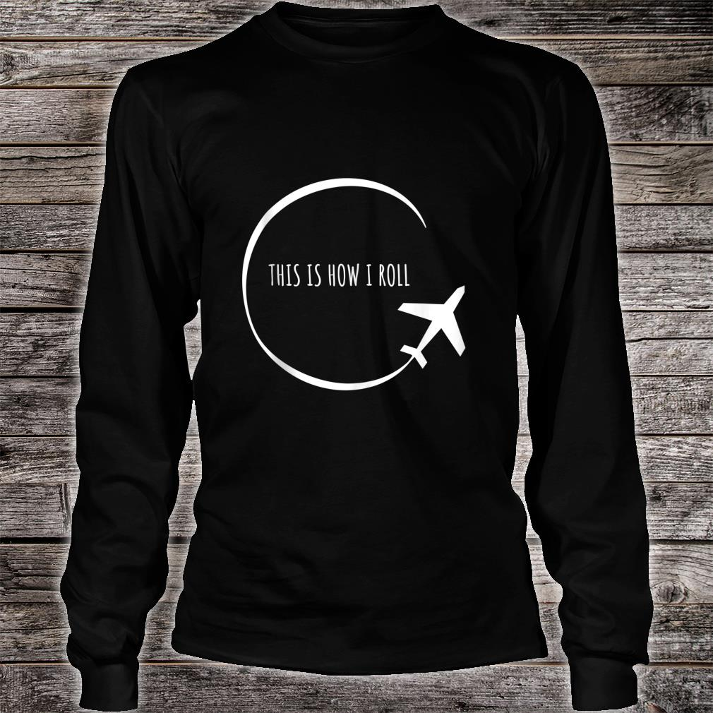 Airplane Vacation Travel Pilot Flying Shirt long sleeved