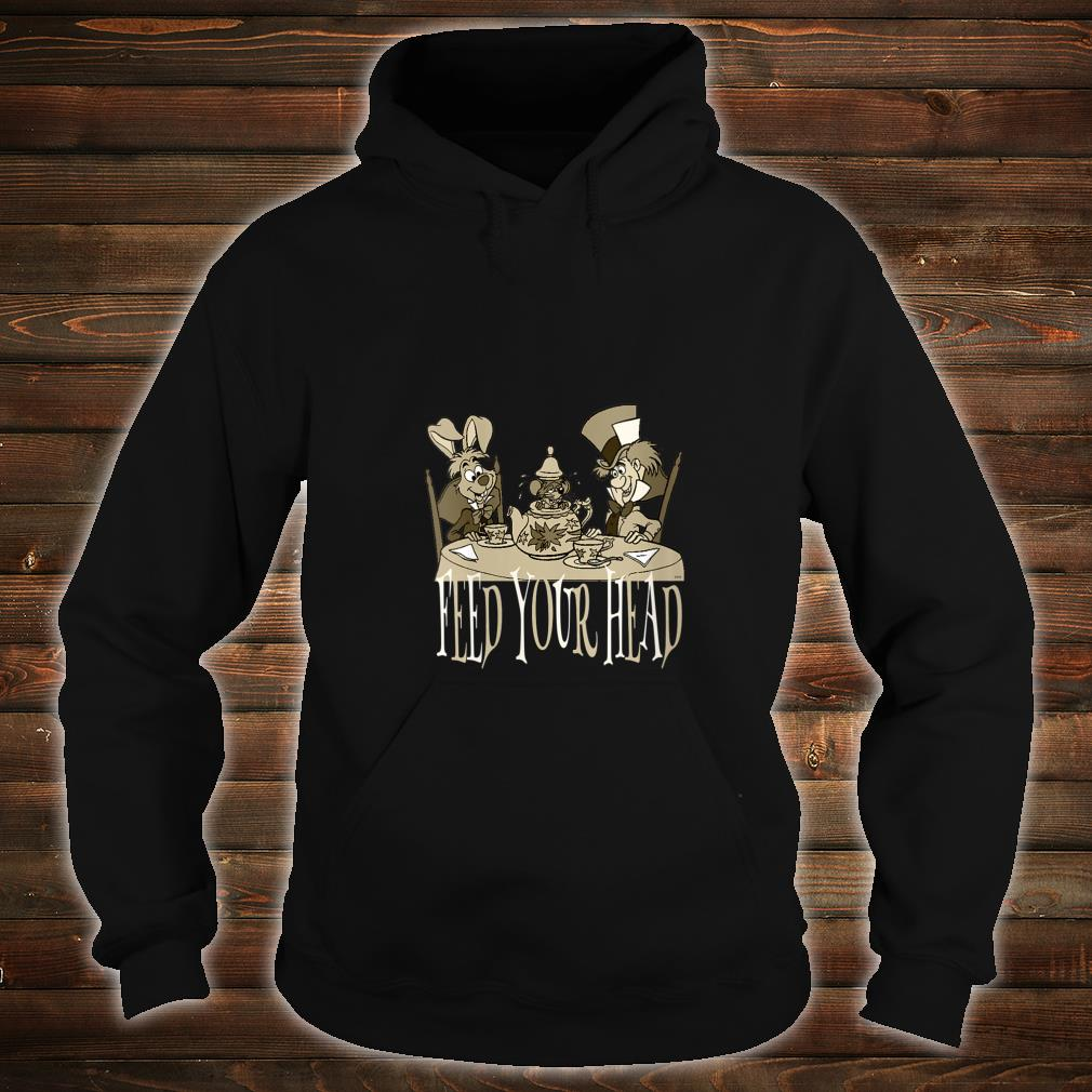Alice In Wonderland Quotes Tea Party Feed Your Head Shirt hoodie