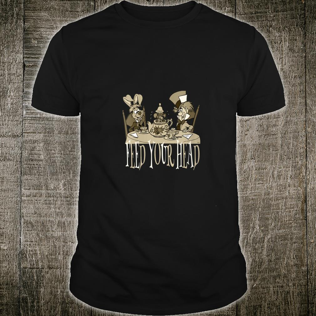 Alice In Wonderland Quotes Tea Party Feed Your Head Shirt