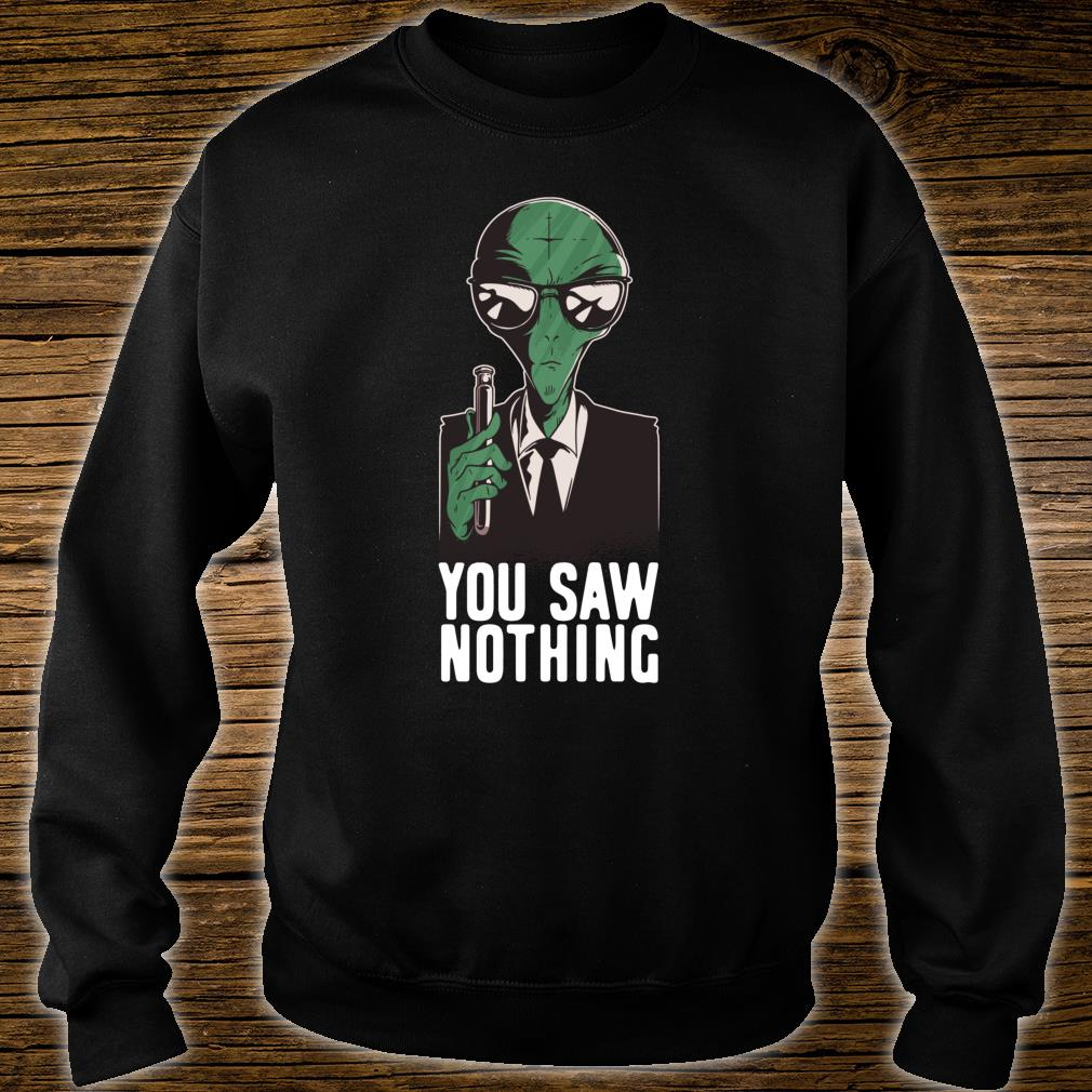 Alien Undercover Secret Agent You Saw Nothing Shirt sweater